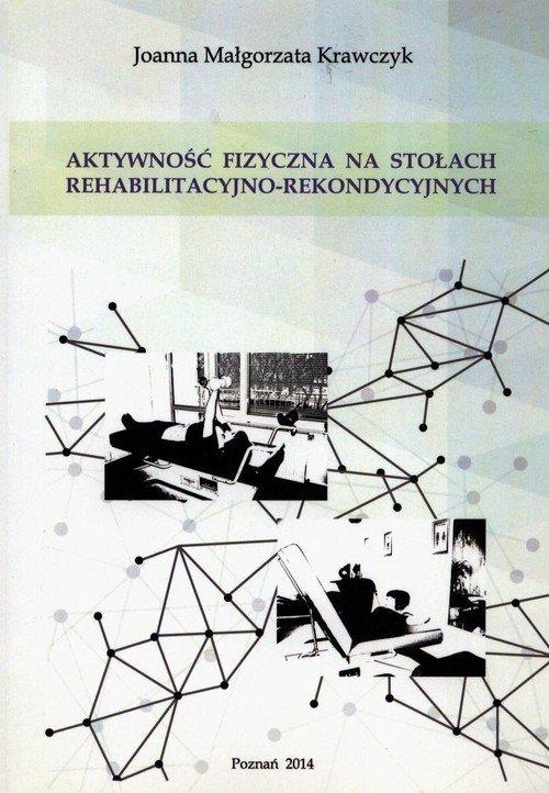 Aktywność fizyczna na stołach rehabilitacyjno-rekondycyjnych - okładka książki