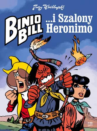 Binio Bill i Szalony Heronimo - okładka książki