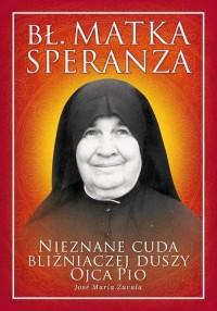 Bł. Matka Speranza. Nieznane cuda - okładka książki