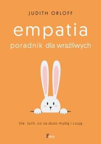 Empatia Poradnik dla wrażliwych.. - okładka książki
