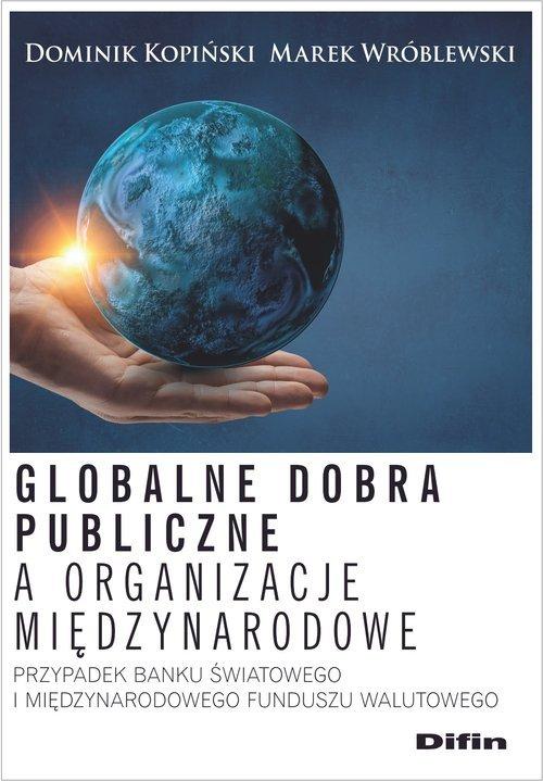 Globalne dobra publiczne a organizacje - okładka książki