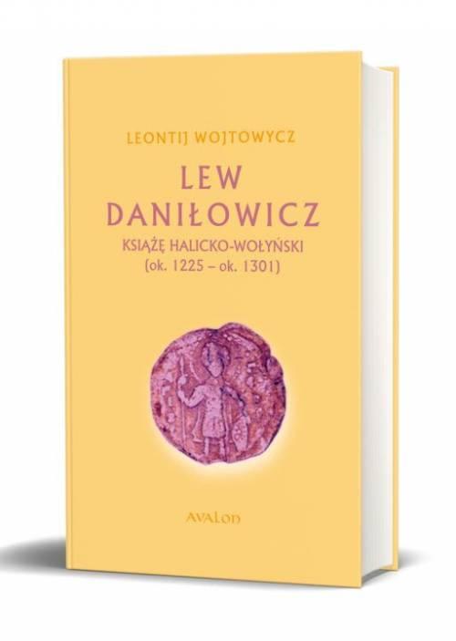Lew Daniłowicz. Książę halicko-wołyński - okładka książki