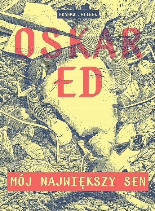 Oskar Ed. Mój największy sen - okładka książki