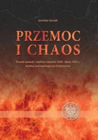 Przemoc i chaos. Powiat sanocki - okładka książki