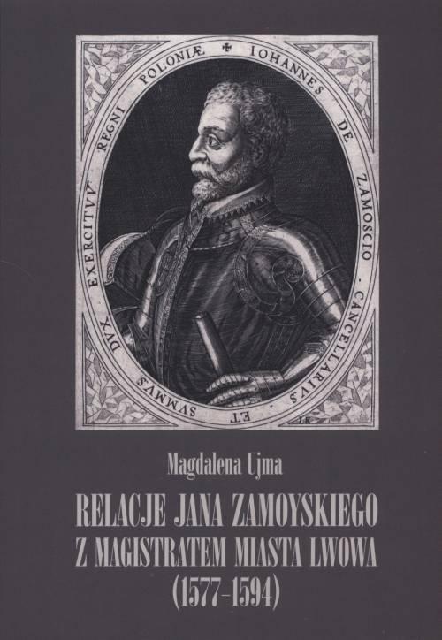 Relacje Jana Zamoyskiego z magistratem - okładka książki
