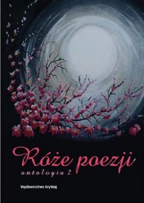 Róże poezji 2. Antologia - okładka książki