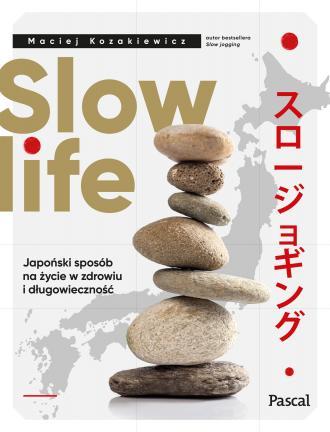 Slow life. Japoński sposób na życie - okładka książki