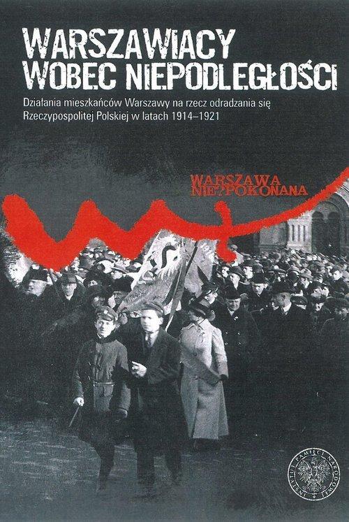 Warszawiacy wobec niepodległości. - okładka książki