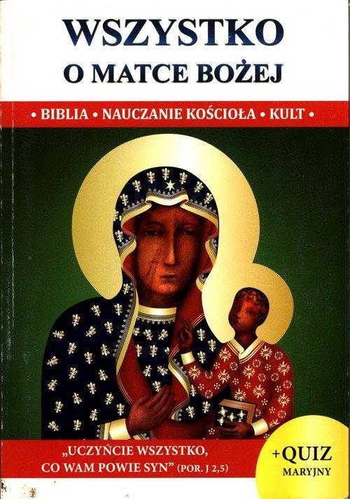Wszystko o Matce Bożej - okładka książki