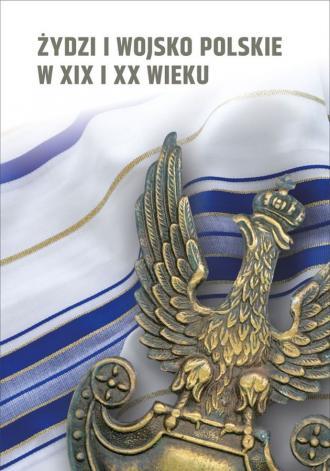 Żydzi i wojsko polskie w XIX i - okładka książki