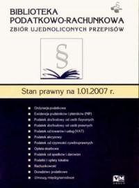 Biblioteka Podatkowo-Rachunkowa. Stan prawny na 1.01.2007 - okładka książki