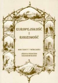Europejskość i rodzimość. Horyzonty twórczości Józefa Ignacego Kraszewskiego - okładka książki