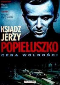 Ksiądz Jerzy Popiełuszko. Cena wolności - okładka książki