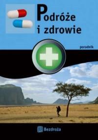 Podróże i zdrowie. Poradnik - okładka książki