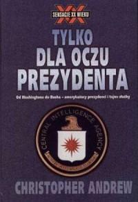 Tylko dla oczu prezydenta - okładka książki