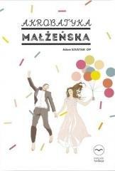 Akrobatyka małżeńska - okładka książki