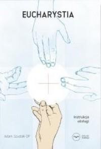 Eucharystia. Instrukcja obsługi - okładka książki
