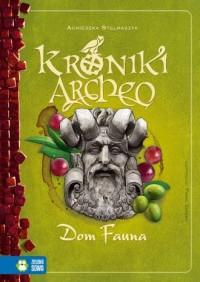 Kroniki Archeo. Dom Fauna - okładka książki