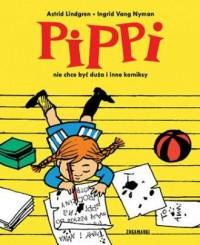 Pippi nie chce być duża i inne - okładka książki