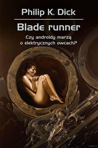 Blade runner Czy androidy marzą - okładka książki