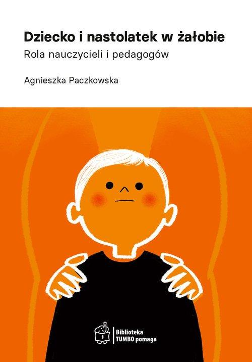 Dziecko i nastolatek w żałobie. - okładka książki