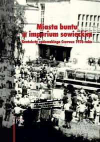 Miasta buntu w imperium sowieckim. - okładka książki