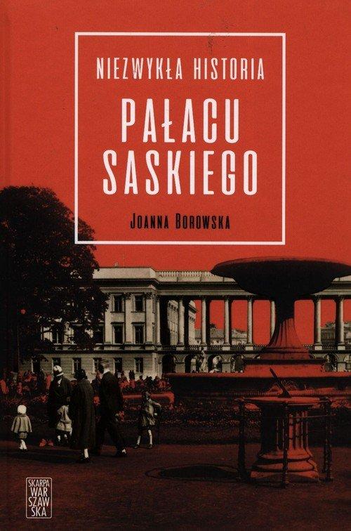 Niezwykła historia pałacu Saskiego - okładka książki