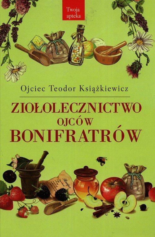 Ziołolecznictwo Ojców Bonifratów - okładka książki