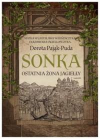 Sonka Ostatnia żona Jagiełły - okładka książki