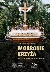 W obronie krzyża. Protest w Gliwicach - okładka książki