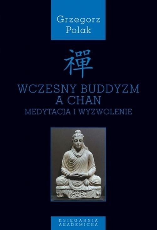 Wczesny buddyzm a Chan - okładka książki