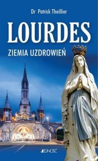 Lourdes. Ziemia uzdrowień - okładka książki