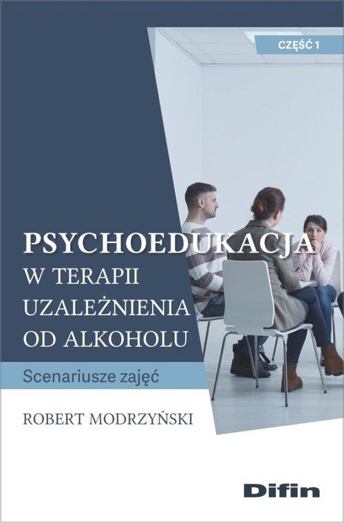 Psychoedukacja w terapii uzależnienia - okładka książki