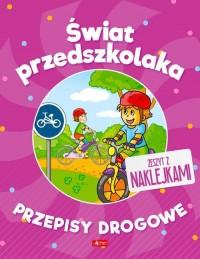 Świat przedszkolaka. Przepisy drogowe - okładka książki