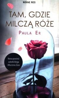 Tam, gdzie milczą róże - okładka książki