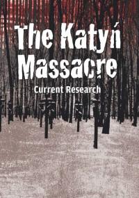The Katyń Massacre. Current Research - okładka książki
