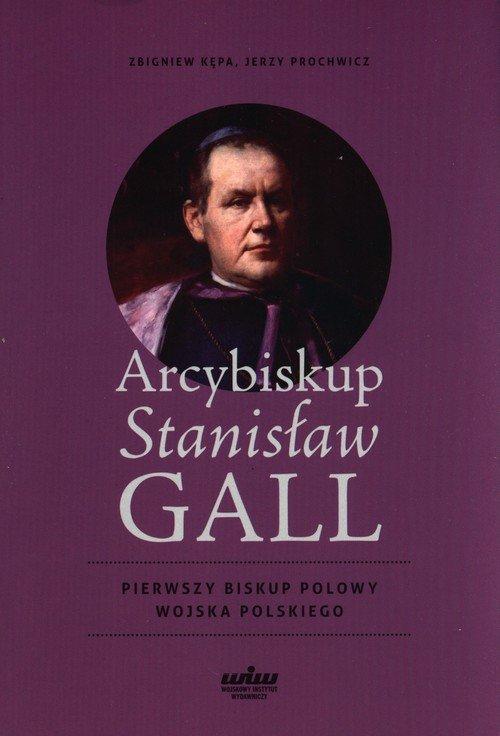Arcybiskup Stanisław GALL - Pierwszy - okładka książki