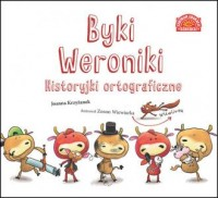 Byki Weroniki. Historyjki ortograficzne - okładka książki