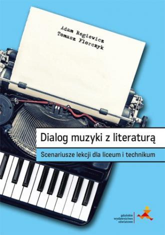 Dialog muzyki z literaturą. Scenariusze - okładka podręcznika