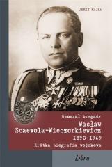 Generał brygady Wacław Scaevola-Wieczorkiewicz - okładka książki