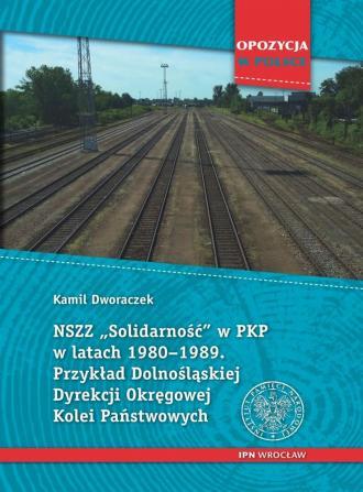 NSZZ Solidarność w PKP w latach - okładka książki