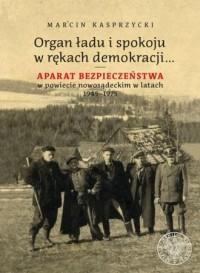 Organ ładu i spokoju w rękach demokracji?. - okładka książki