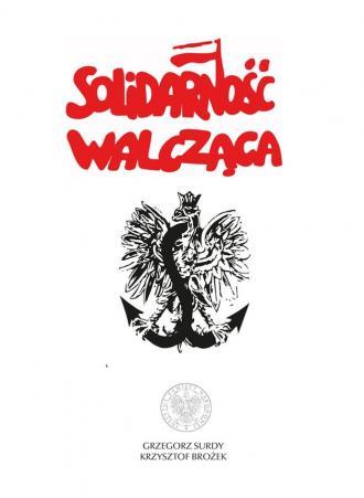 Solidarność Walcząca - okładka książki