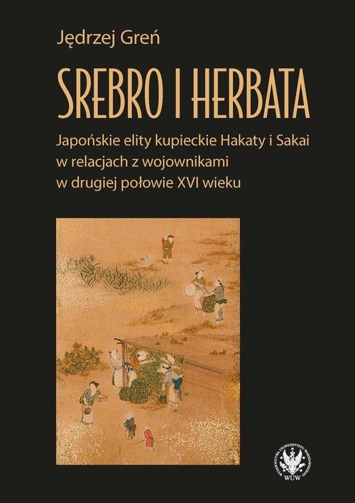 Srebro i herbata. Japońskie elity - okładka książki