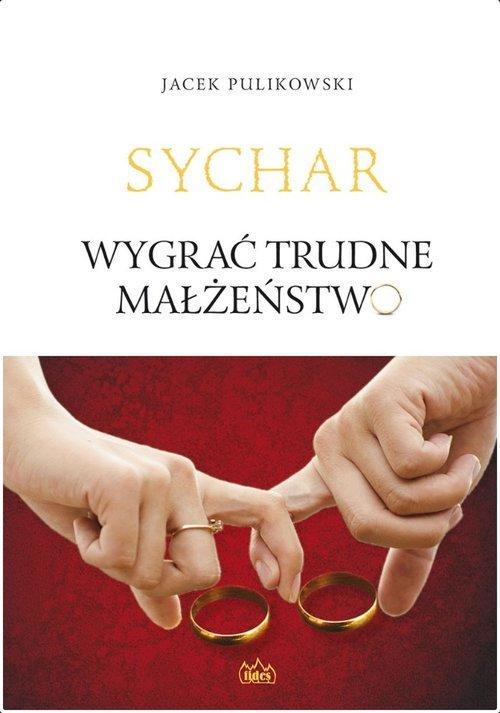 Sychar. Wygrać trudne małżeństwo - okładka książki