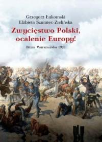 Zwycięstwo Polski, ocalenie Europy! - okładka książki