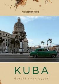 Kuba. Gorzki smak cygar - okładka książki