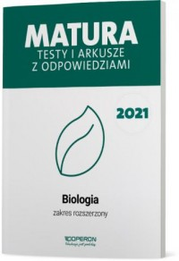 Matura 2021. Biologia. Testy i - okładka podręcznika