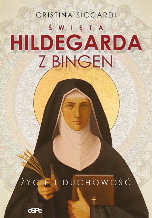 Święta Hildegarda z Bingen. Życie - okładka książki