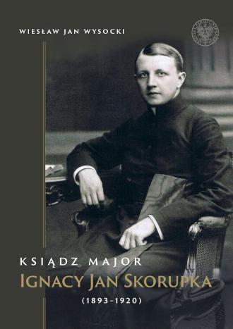 Ksiądz major Ignacy Jan Skorupka - okładka książki